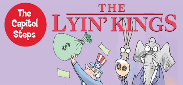 The Capitol Steps presents The Lyin' Kings